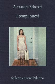 I tempi nuovi - Alessandro Robecchi