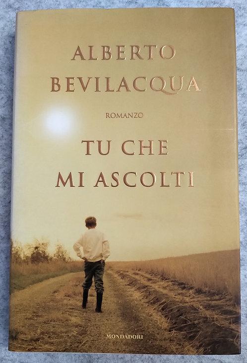 Tu che mi ascolti - Alberto Bevilacqua