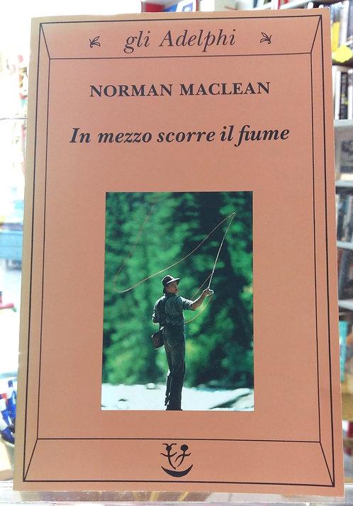 In mezzo scorre il fiume - Norman McLean