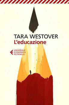 L'educazione - Tara Westover