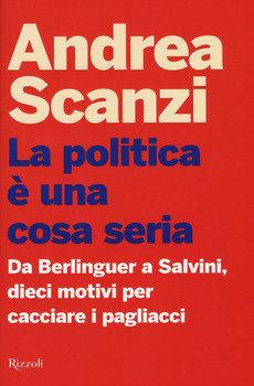 La politica è una cosa seria - Andrea Scanzi