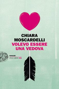 Volevo essere una vedova - Chiara Moscardelli