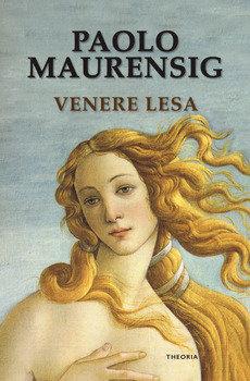 Venere lesa - Paolo Maurensig
