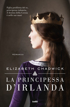 La principessa d'Irlanda - Elizabeth Chadwick