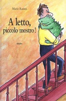 A letto, piccolo mostro! - Mario Ramos