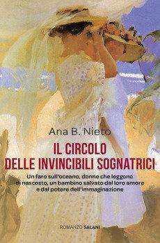 Il circolo delle invincibili sognatrici - Ana B. Nieto