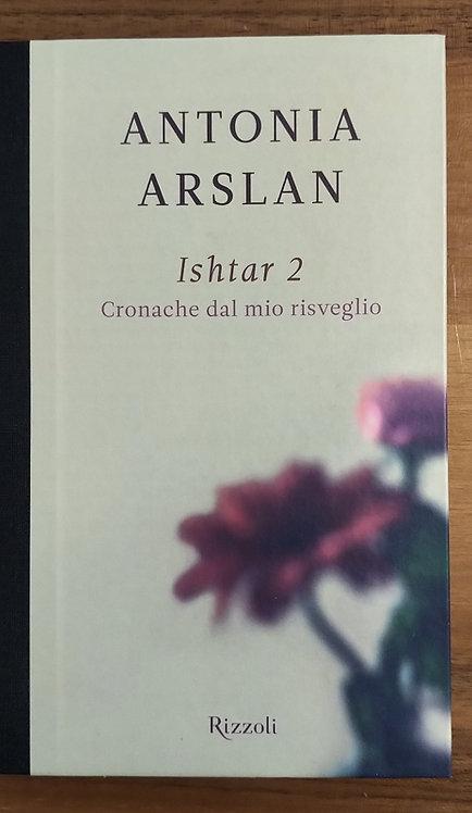 Ishtar 2 cronache dal mio risveglio - Antonia Arslan