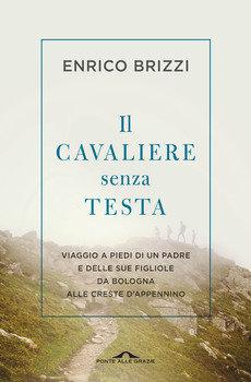 Il cavaliere senza testa - Enrico Brizzi