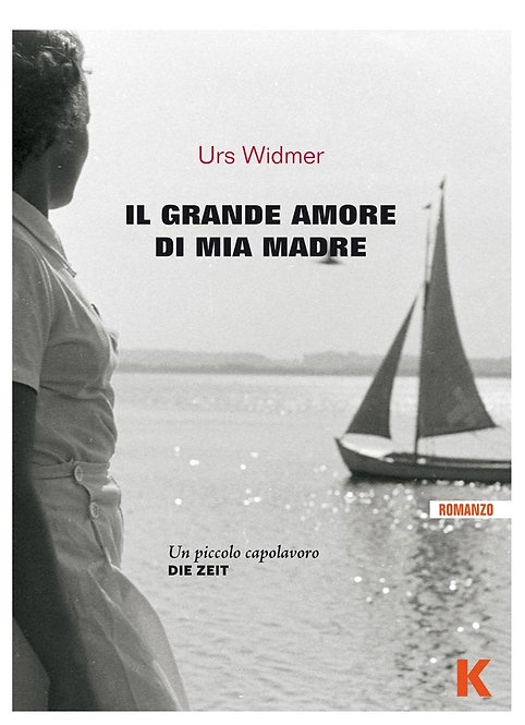 Il grande amore di mia madre - Urs Widmer