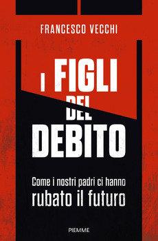 I figli del debito - Francesco Vecchi