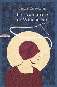 La ricamatrice di Winchester - Tracy Chevalier