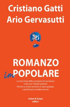 Romanzo impopolare - Cristiano Gatti e Ario Gervasutti