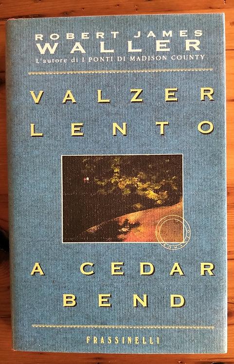 Valzer lento a Cedar Bend - Robert J. Waller