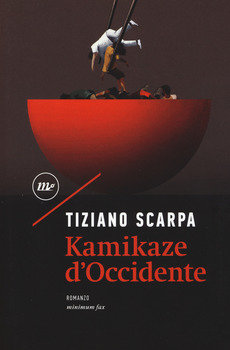 Kamikaze d'Occidente - Tiziano Scarpa