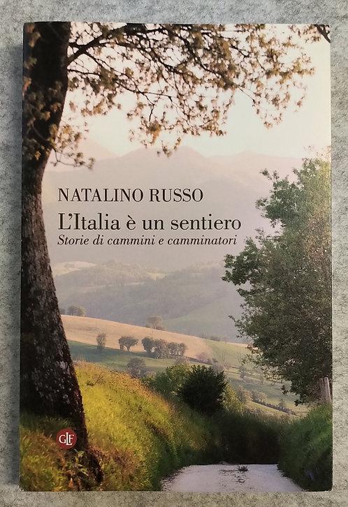 L'Italia è un sentiero. Storie di cammini e camminatori - Natalino Russo
