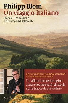 Un viaggio italiano - Philipp Blom
