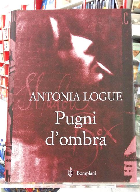 Pugni d'ombra - Antonia Logue