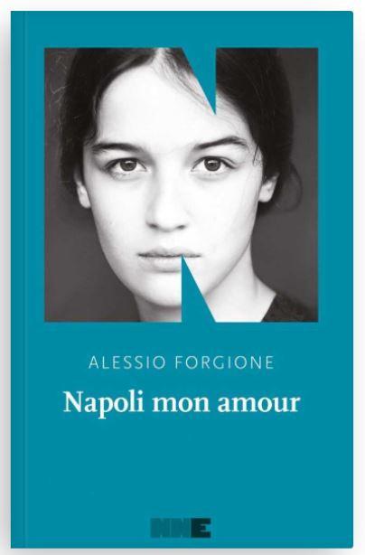 Napoli mon amour - Alessio Forgione