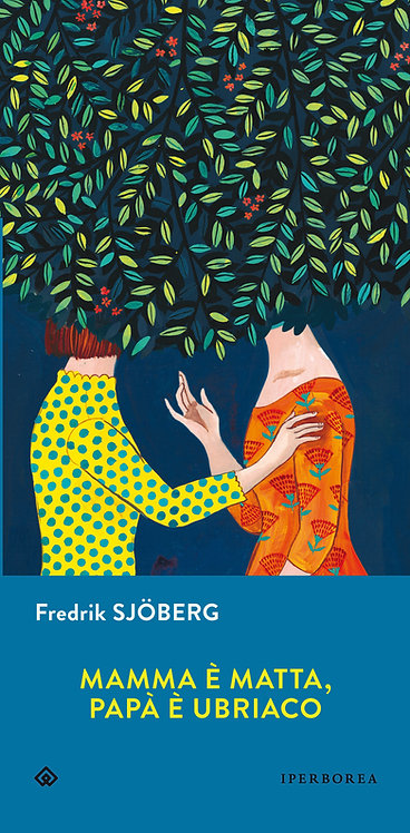 Mamma è matta, papà è ubriaco - Fredrik Sjoberg