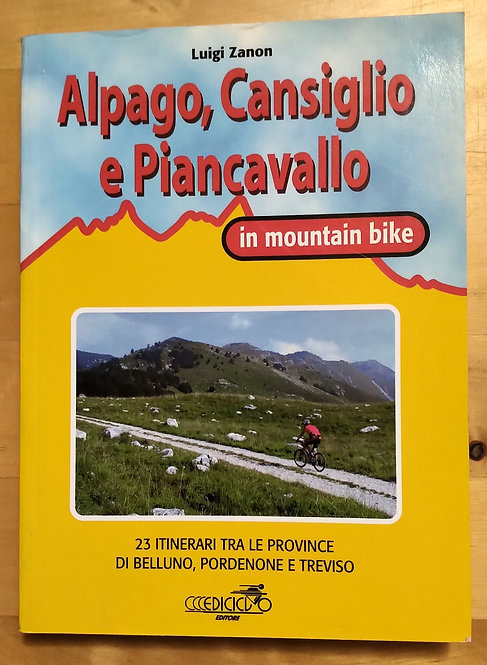 Cansiglio, Alpago e Piancavallo in mountain bike - Luigi Zanon