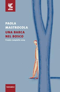 Una barca nel bosco - Paola Mastrocola