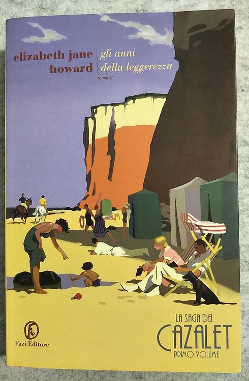 Gli anni della leggerezza. La saga dei Cazalet - Elizabeth J. Howard