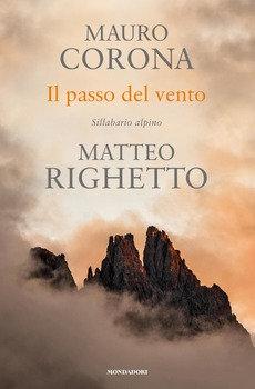 Il passo del vento - Mauro Corona e Matteo Righetto