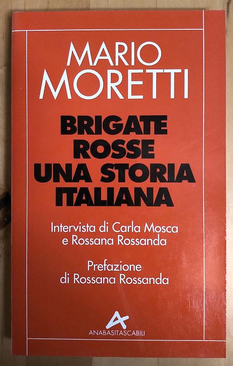 Brigate rosse. Una storia italiana - Mario Moretti