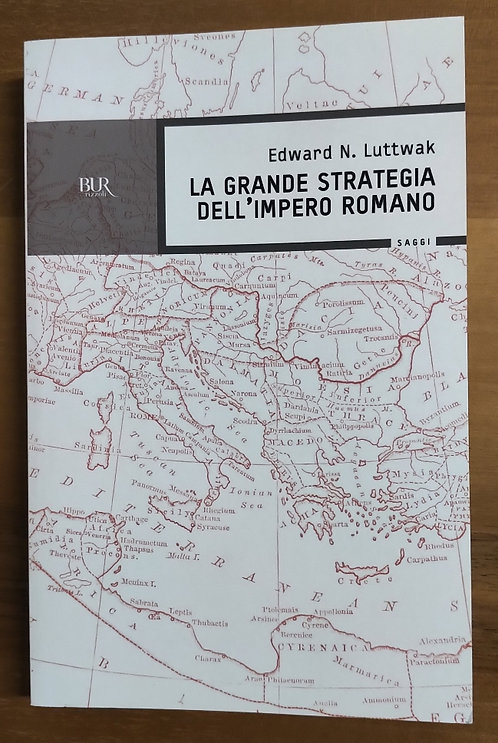 La grande strategia dell'impero romano - Edward N. Luttwak