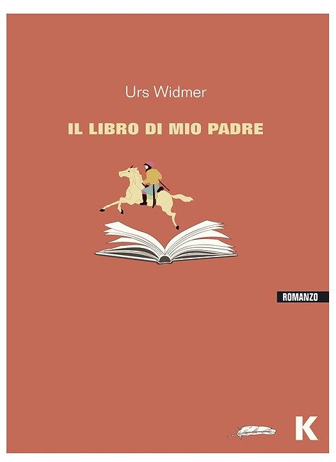 Il libro di mio padre - Urs Widmer