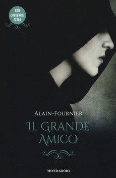 Il grande amico - Alain Fournier