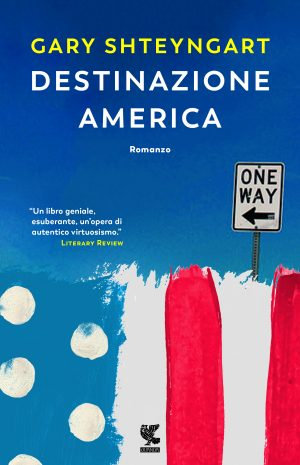 Destinazione America - Gary Shteyngart