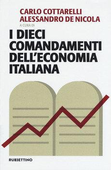 I dieci comandamenti dell'economia italiana - Carlo Cottarelli