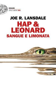 Hap & Leonard. Sangue e limonata - Joe R. Lansdale