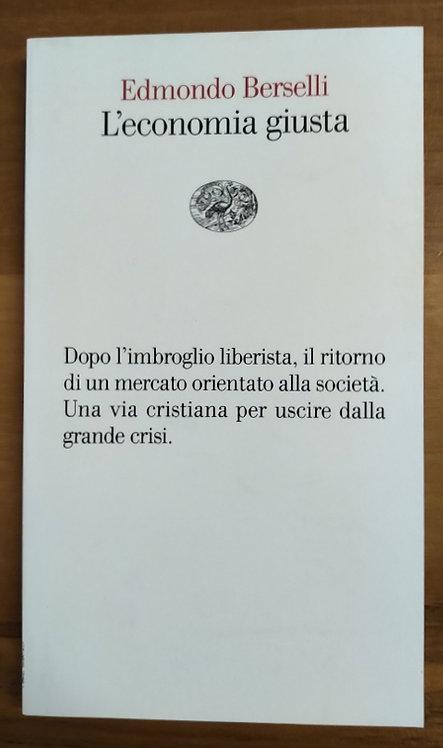 L'economia giusta - Edmondo Berselli