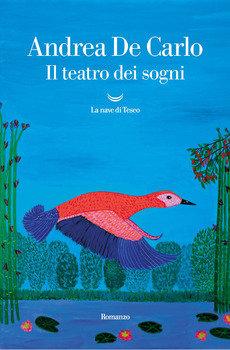 Il teatro dei sogni - Andrea De Carlo