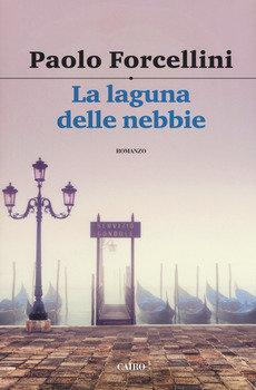 La laguna delle nebbie - Paolo Forcellini