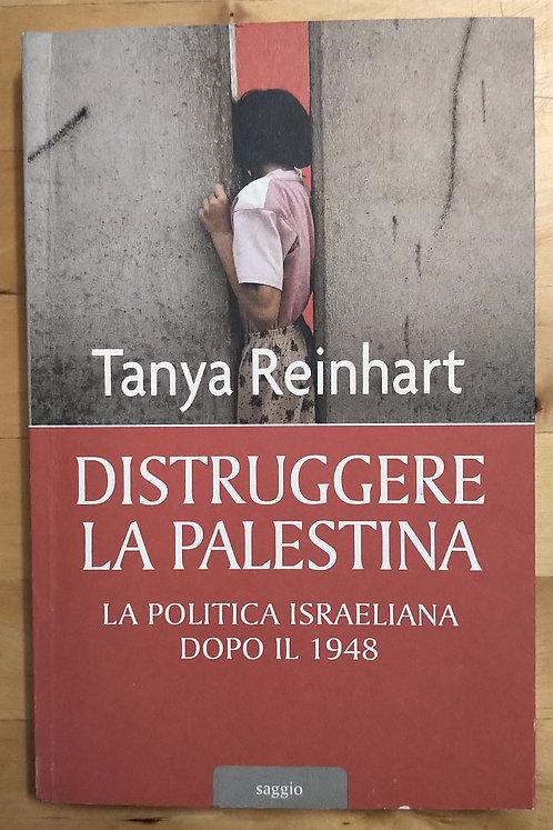 Distruggere la Palestina - Tanya Reinhart