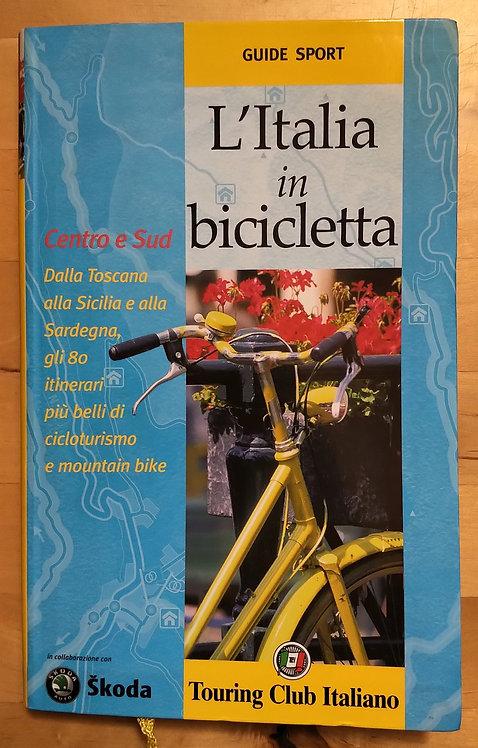 L' Italia in bicicletta. Centro e Sud