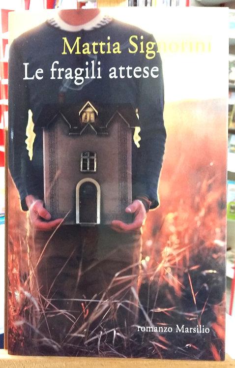 Le fragili attese - Mattia Signorini
