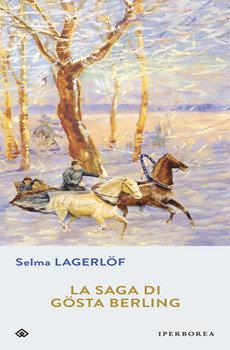 La saga di Gosta Berling - Selma Lagerlof