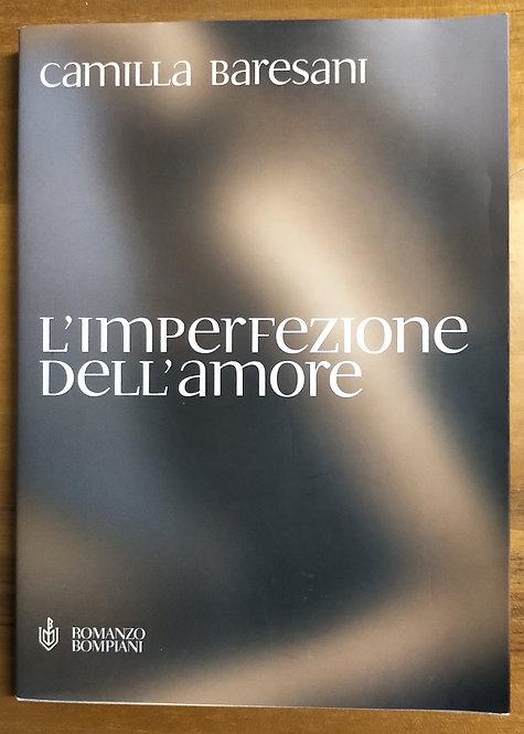 L'imperfezione dell'amore - Camilla Baresani