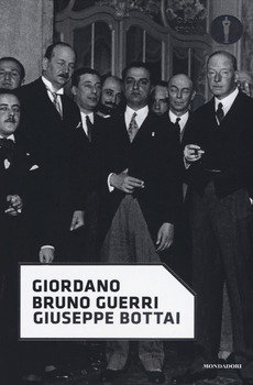 Giuseppe Bottai - Giordano Bruno Guerri