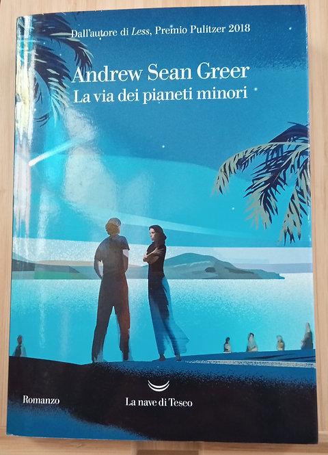 La via dei pianeti minori - Andrew Sean Greer