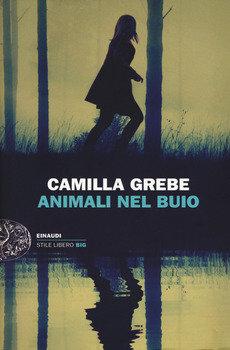 Animali nel buio - Camilla Grebe