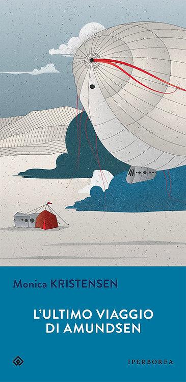 L'ultimo viaggio di Amundsen - Monica Kristensen
