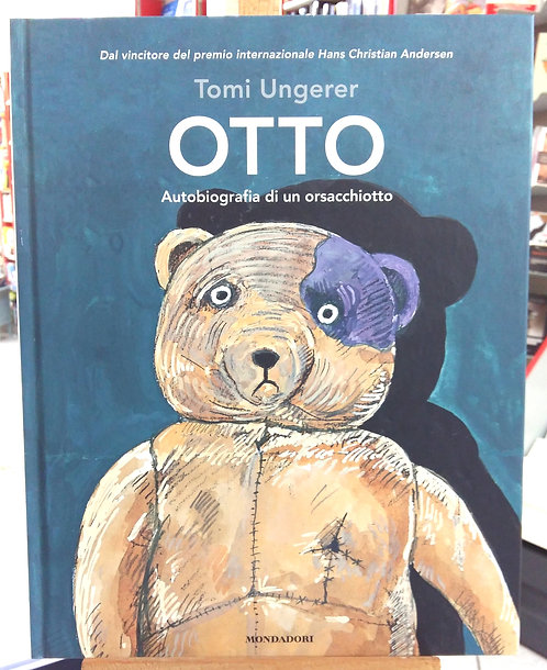 Otto. Autobiografia di un orsacchiotto - Tomi Ungerer