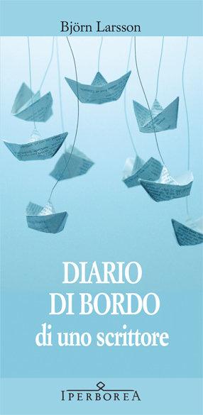 Diario di bordo di uno scrittore - Bjorn Larsson
