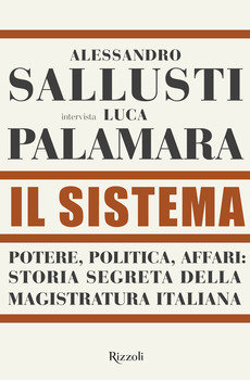Il sistema - Alessandro Sallusti e Luca Palamara