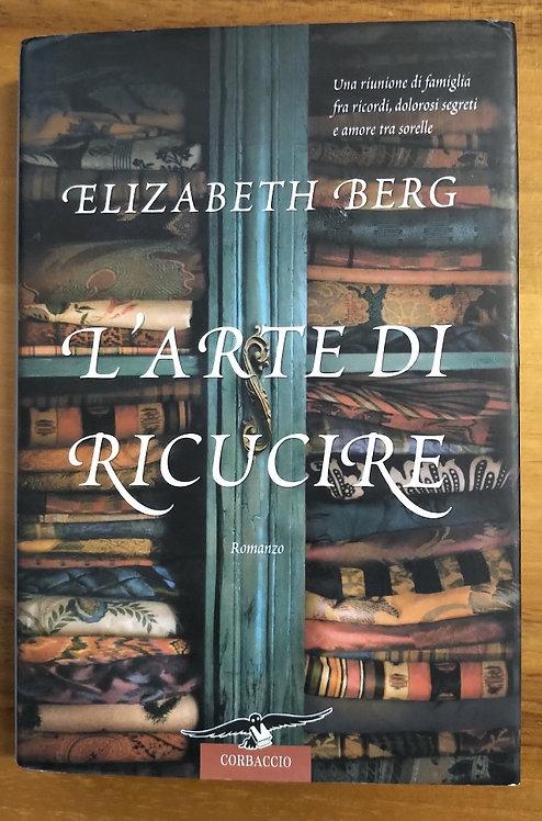 L'arte di ricucire - Elizabeth Berg
